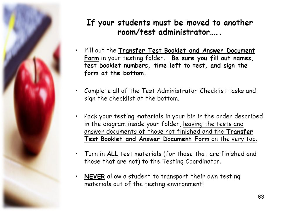 If your students must be moved to another room/test administrator…..