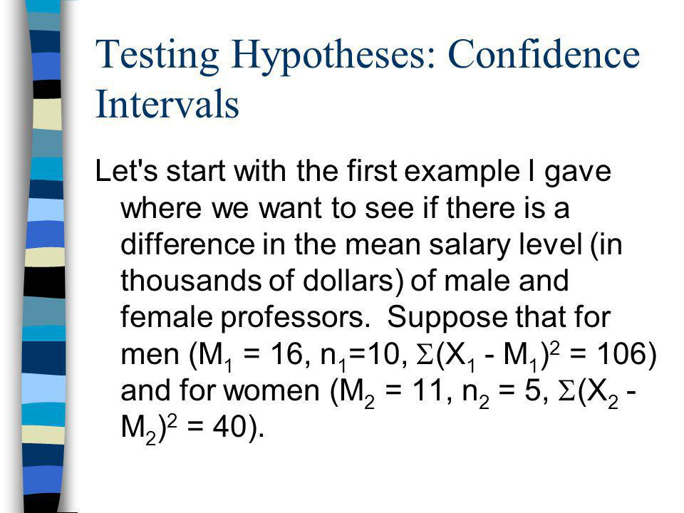 Testing Hypotheses: Confidence Intervals