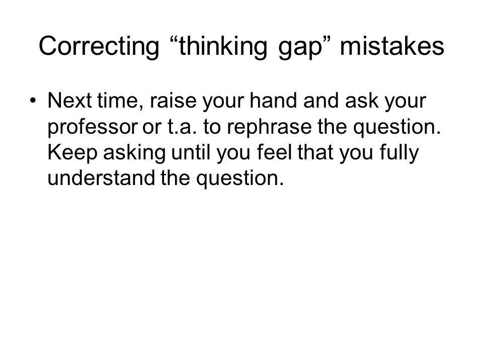 Correcting thinking gap mistakes