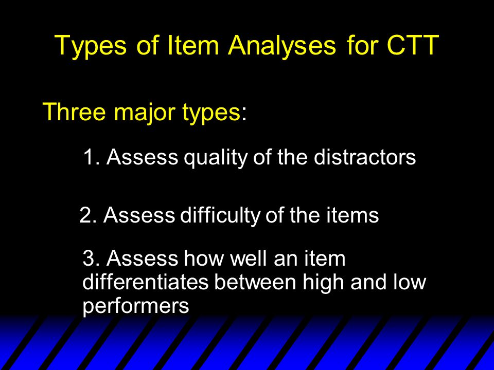 Types of Item Analyses for CTT
