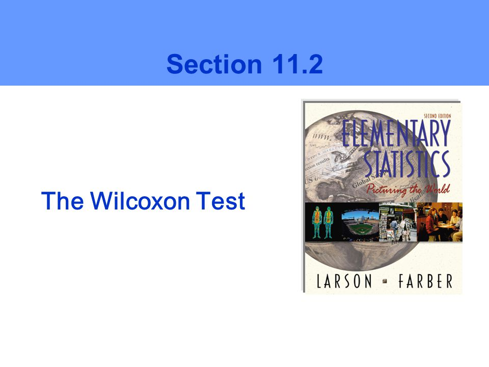 Section 11.2 The Wilcoxon Test