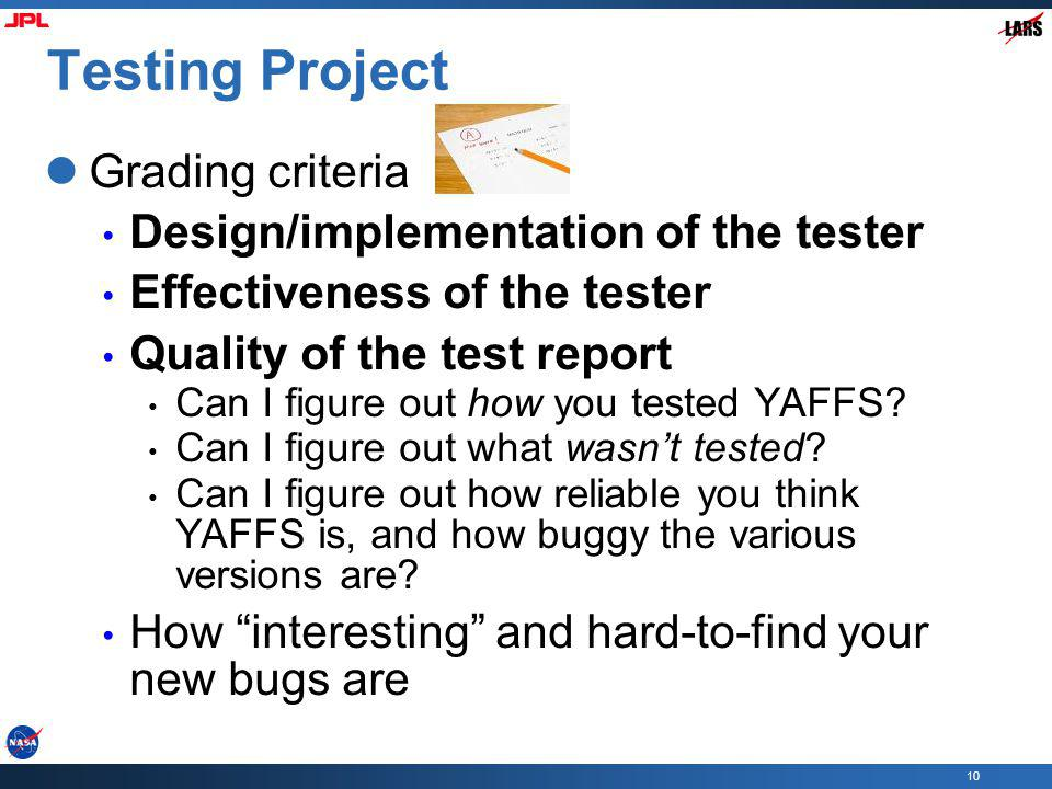 Testing Project Grading criteria Design/implementation of the tester