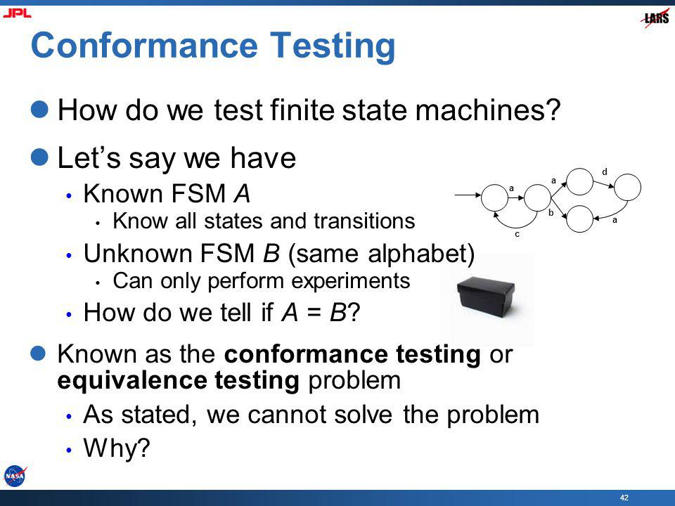 Conformance Testing How do we test finite state machines