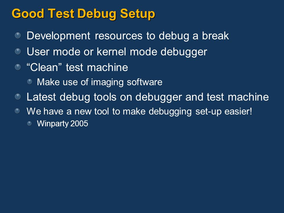 Good Test Debug Setup Development resources to debug a break