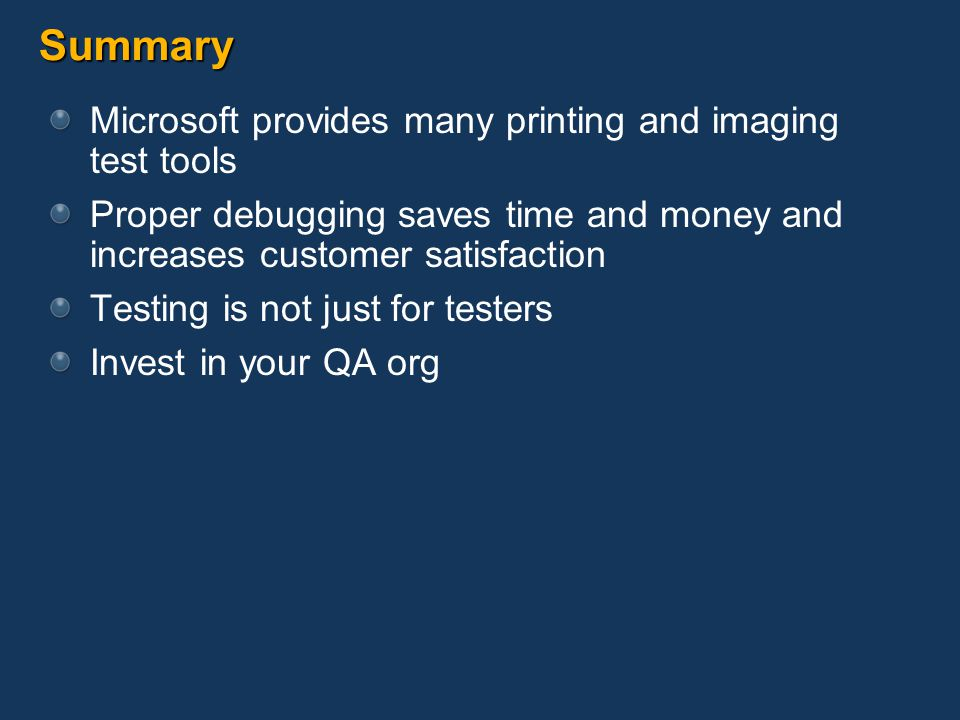 Summary Microsoft provides many printing and imaging test tools