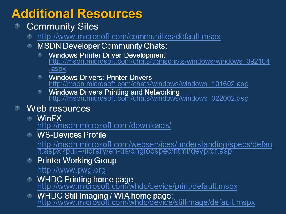Additional Resources Community Sites Web resources