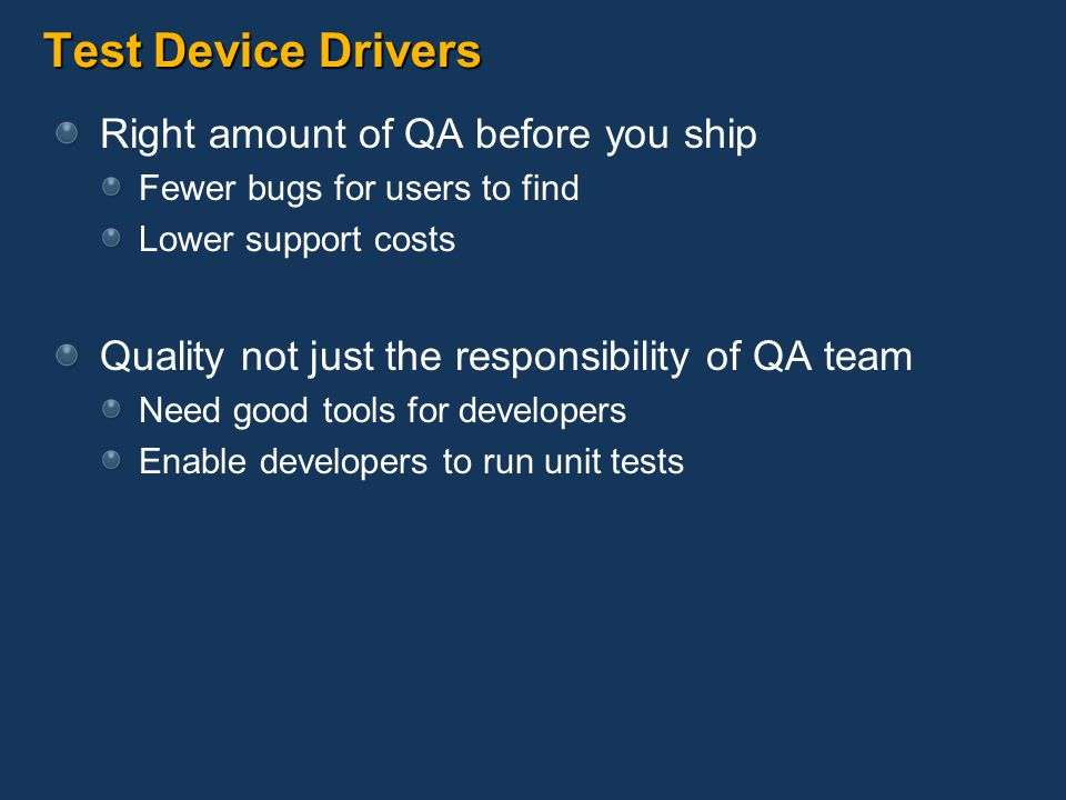Test Device Drivers Right amount of QA before you ship