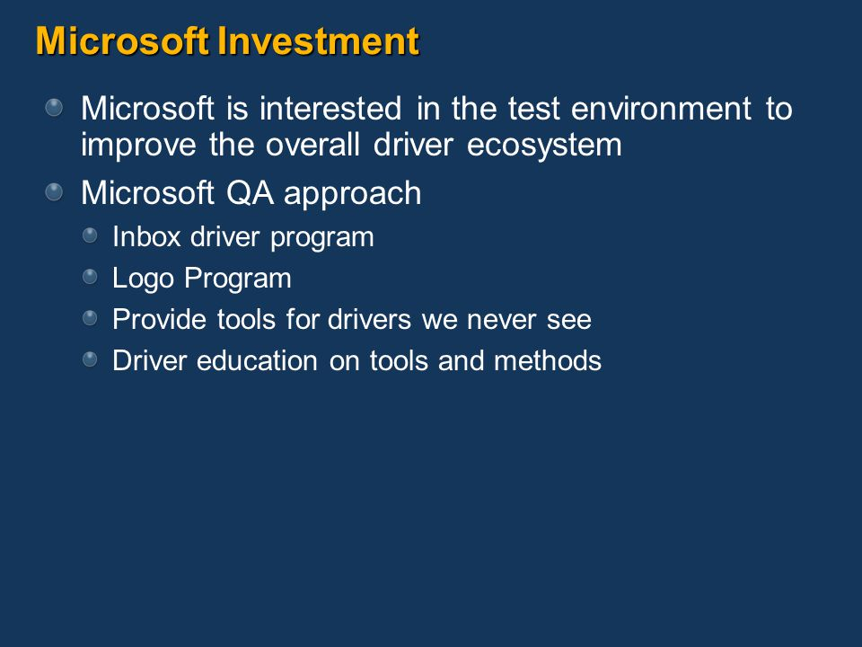 Microsoft Investment Microsoft is interested in the test environment to improve the overall driver ecosystem.
