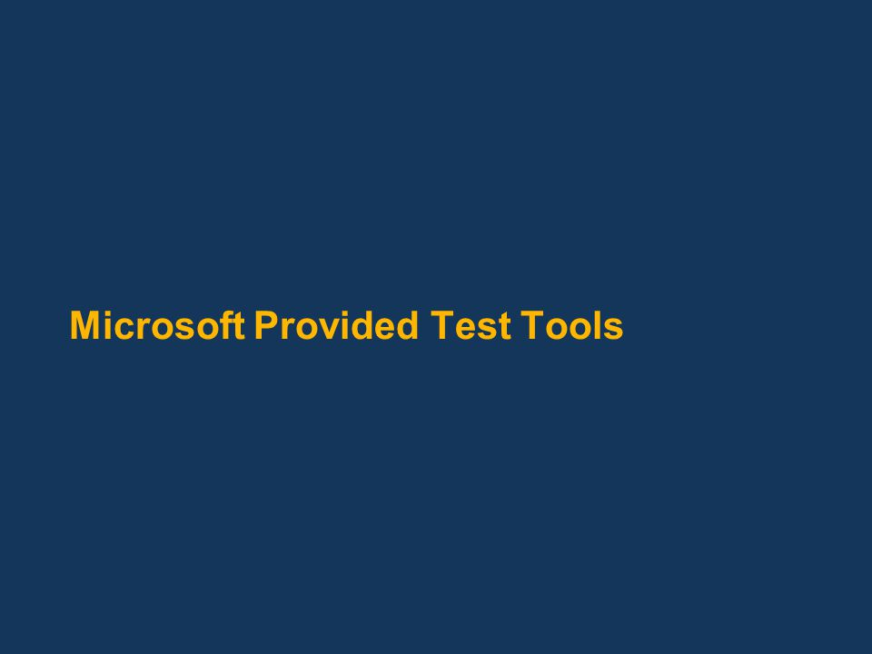 Microsoft Provided Test Tools
