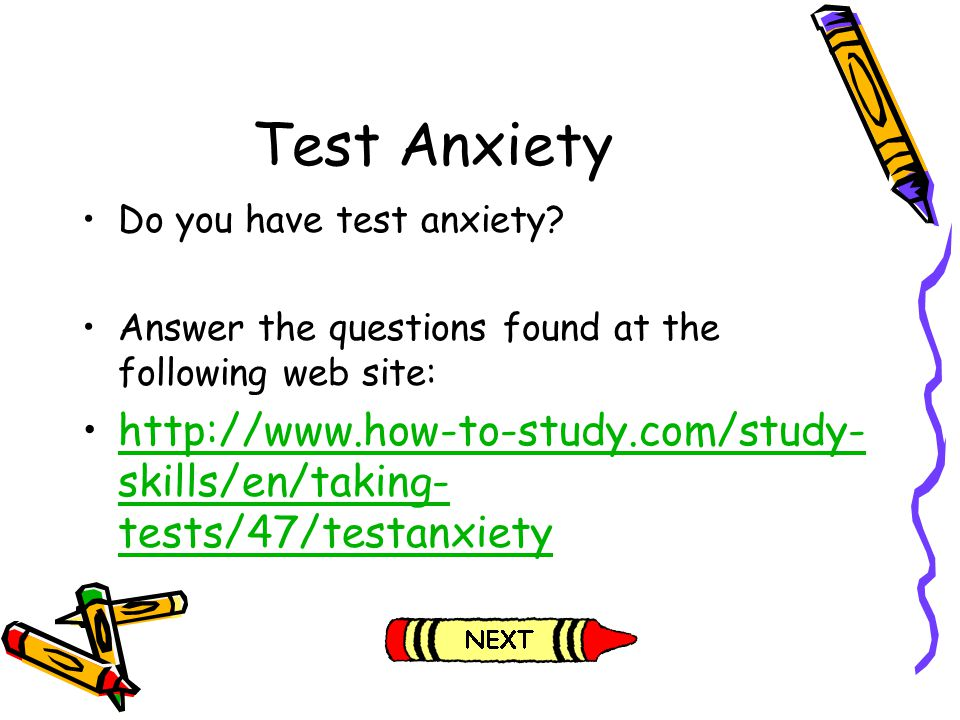 Test Anxiety Do you have test anxiety Answer the questions found at the following web site: