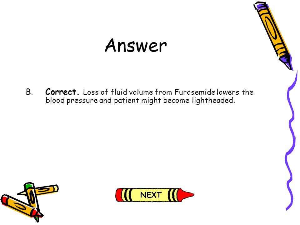 Answer B. Correct.