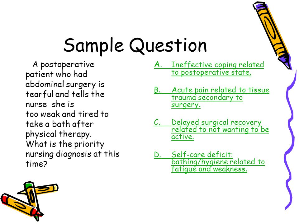 Sample Question A. Ineffective coping related to postoperative state.