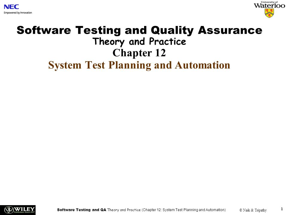Handouts Software Testing and Quality Assurance Theory and Practice Chapter 12 System Test Planning and Automation.