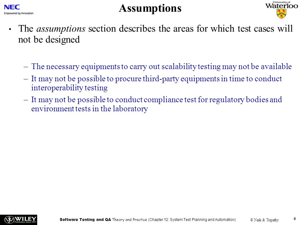 Assumptions Handouts. The assumptions section describes the areas for which test cases will not be designed.