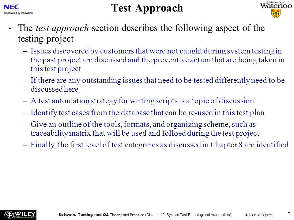 Test Approach Handouts. The test approach section describes the following aspect of the testing project.