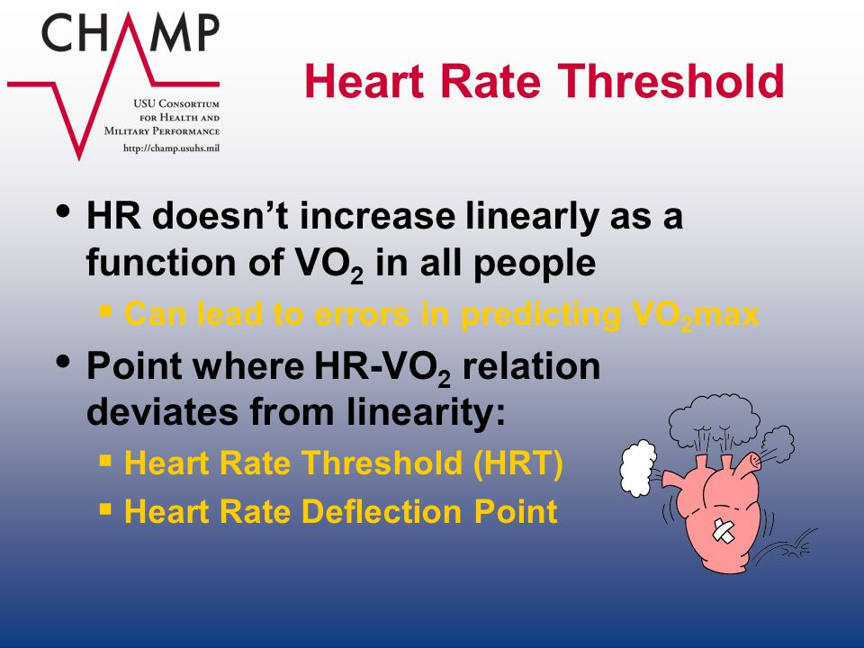 Heart Rate Threshold HR doesn't increase linearly as a function of VO2 in all people. Can lead to errors in predicting VO2max.