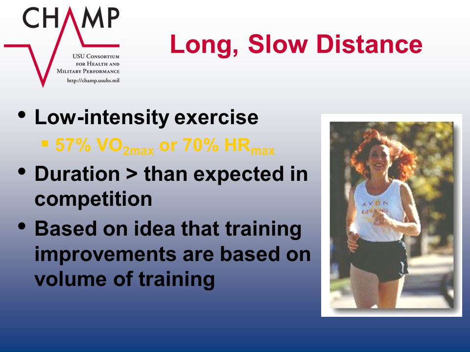 Long, Slow Distance Low-intensity exercise