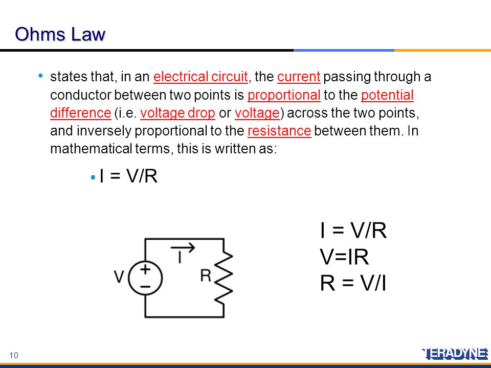 I = V/R V=IR R = V/I Ohms Law I = V/R