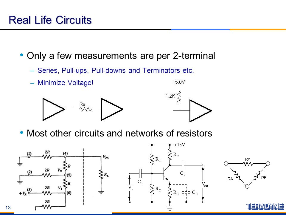 Real Life Circuits Only a few measurements are per 2-terminal