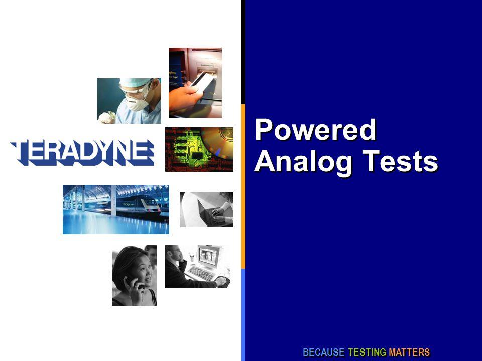 Powered Analog Tests