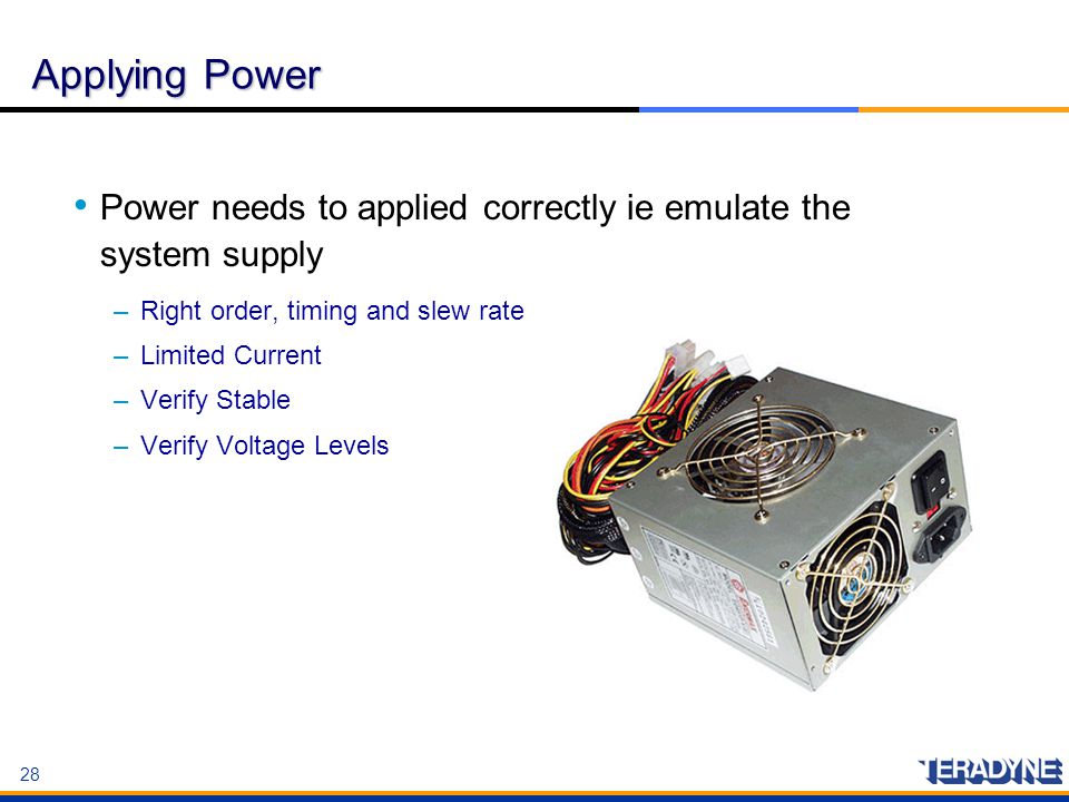 Applying Power Power needs to applied correctly ie emulate the system supply. Right order, timing and slew rate.