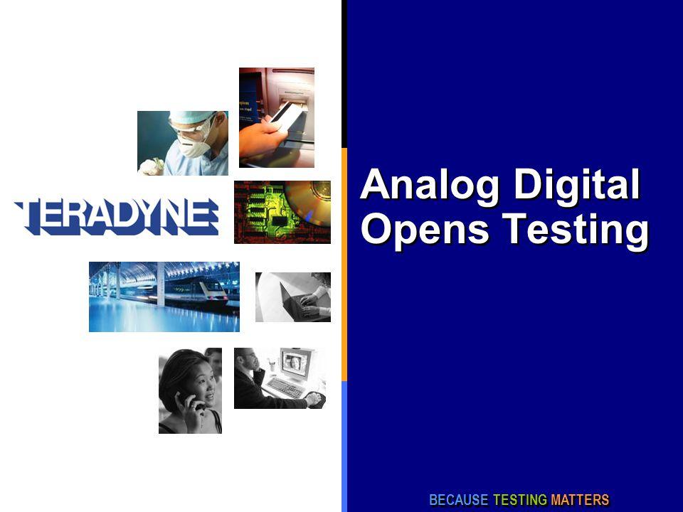 Analog Digital Opens Testing