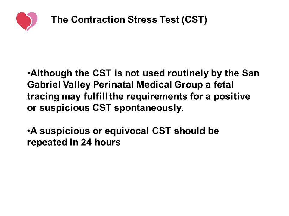 The Contraction Stress Test (CST)