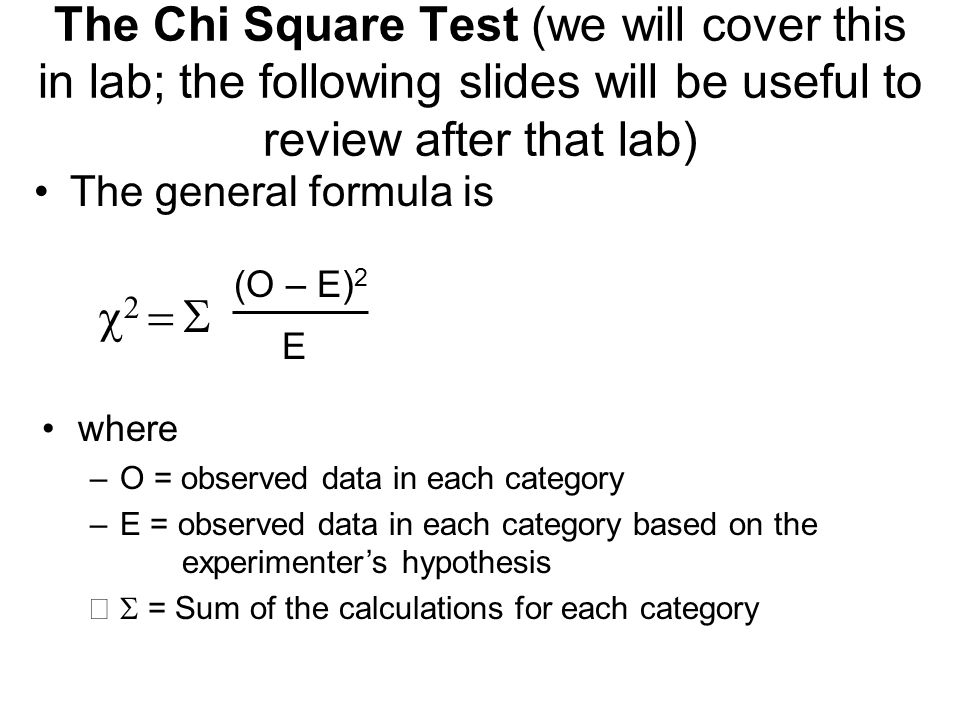 The Chi Square Test (we will cover this in lab; the following slides will be useful to review after that lab)