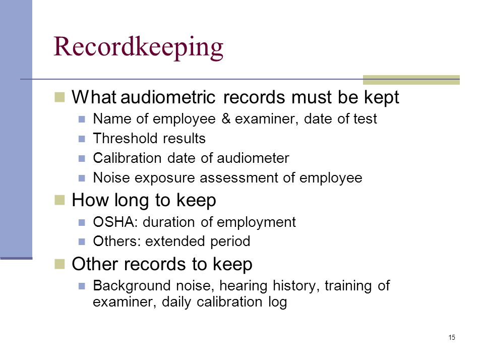Recordkeeping What audiometric records must be kept How long to keep
