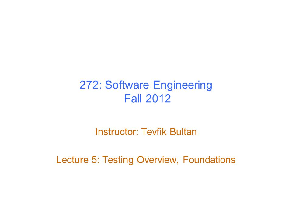 272: Software Engineering Fall 2012