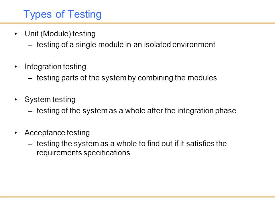Types of Testing Unit (Module) testing