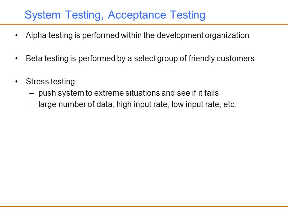 System Testing, Acceptance Testing