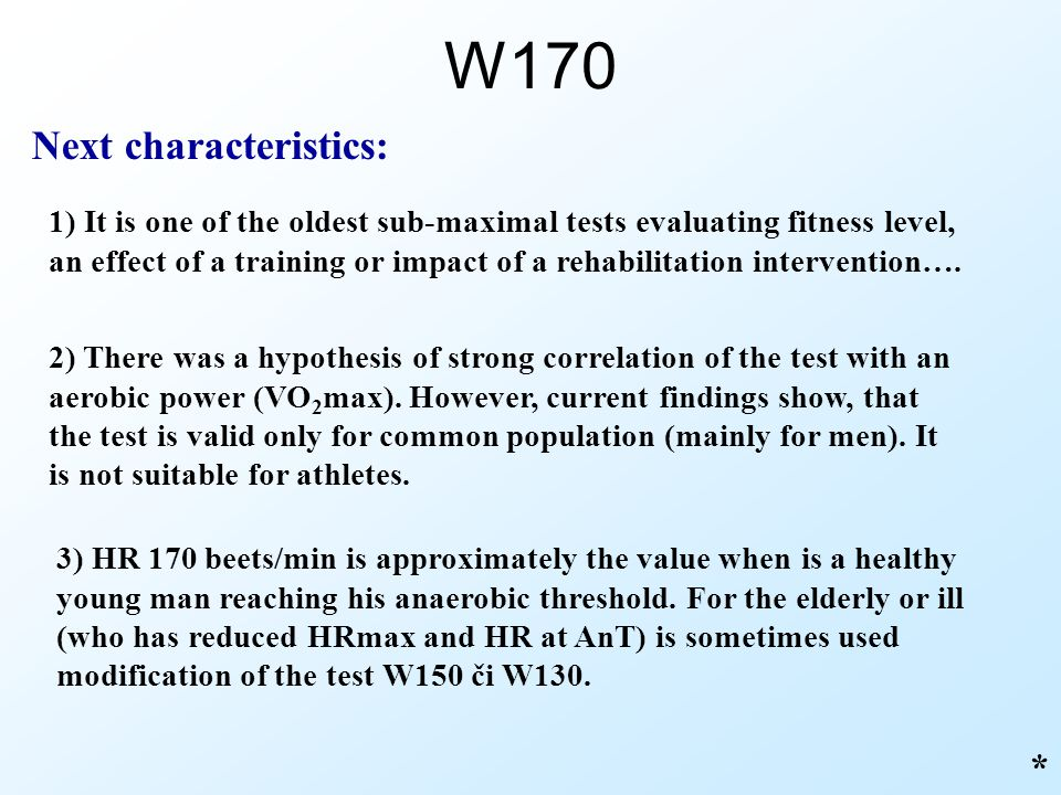 W170 Next characteristics: *
