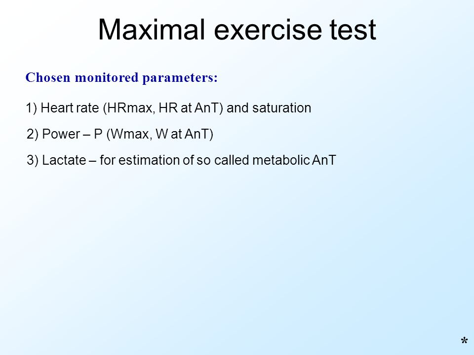 Maximal exercise test * Chosen monitored parameters: