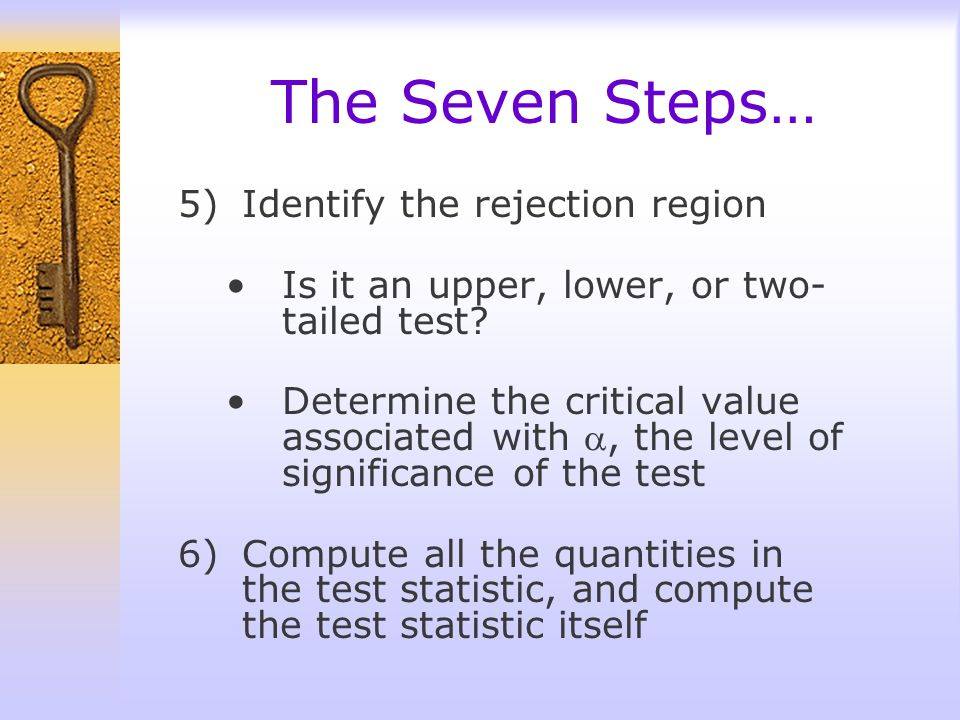 The Seven Steps… Identify the rejection region