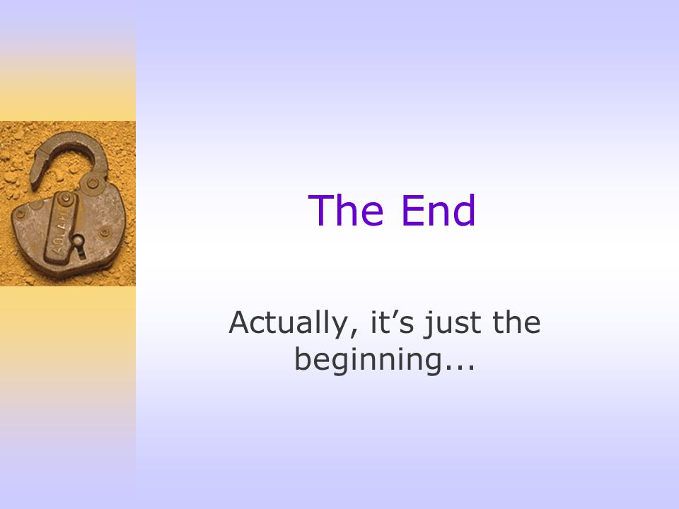 Actually, it's just the beginning...