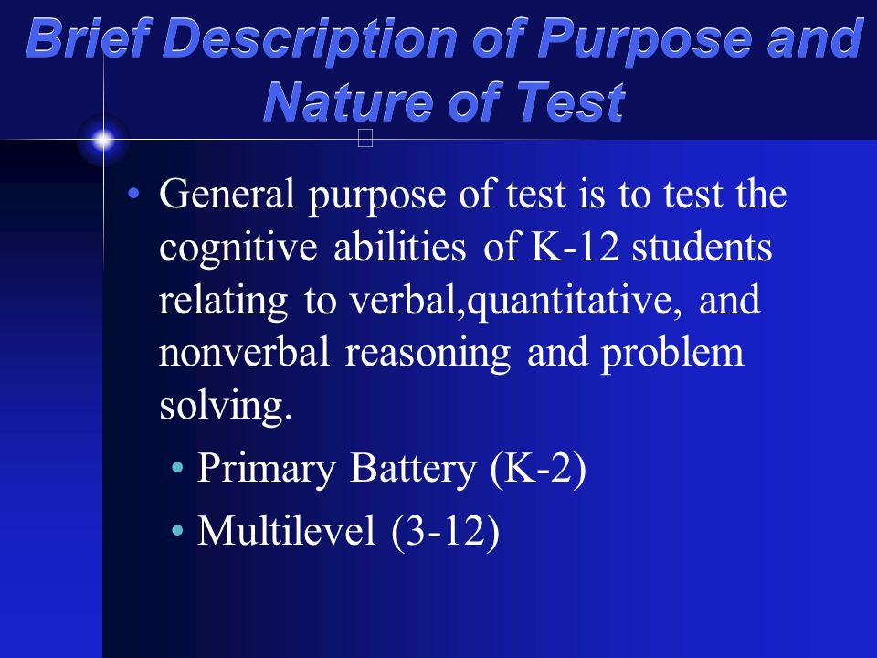 Brief Description of Purpose and Nature of Test
