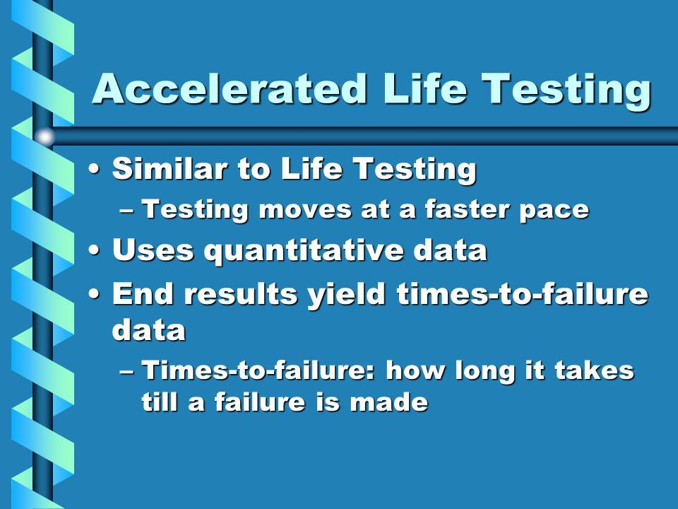 Accelerated Life Testing