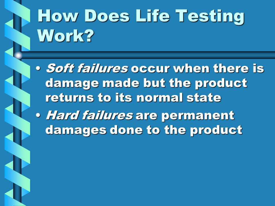 How Does Life Testing Work