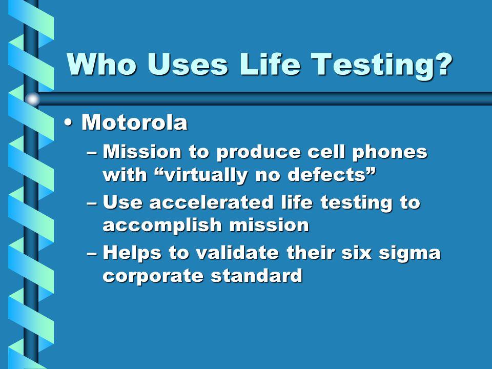 Who Uses Life Testing Motorola