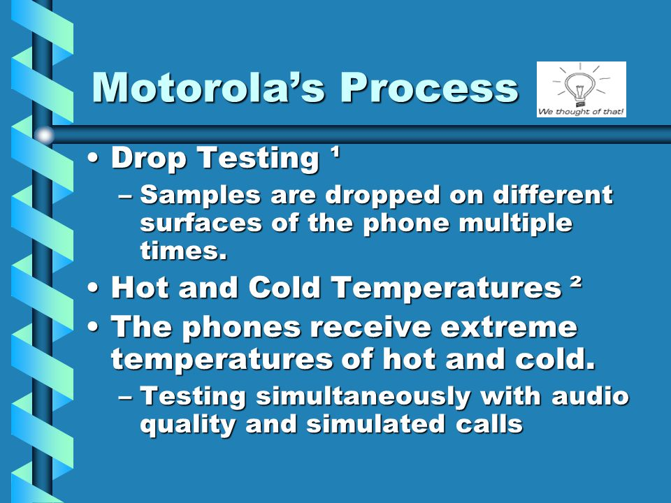 Motorola's Process Drop Testing ¹ Hot and Cold Temperatures ²