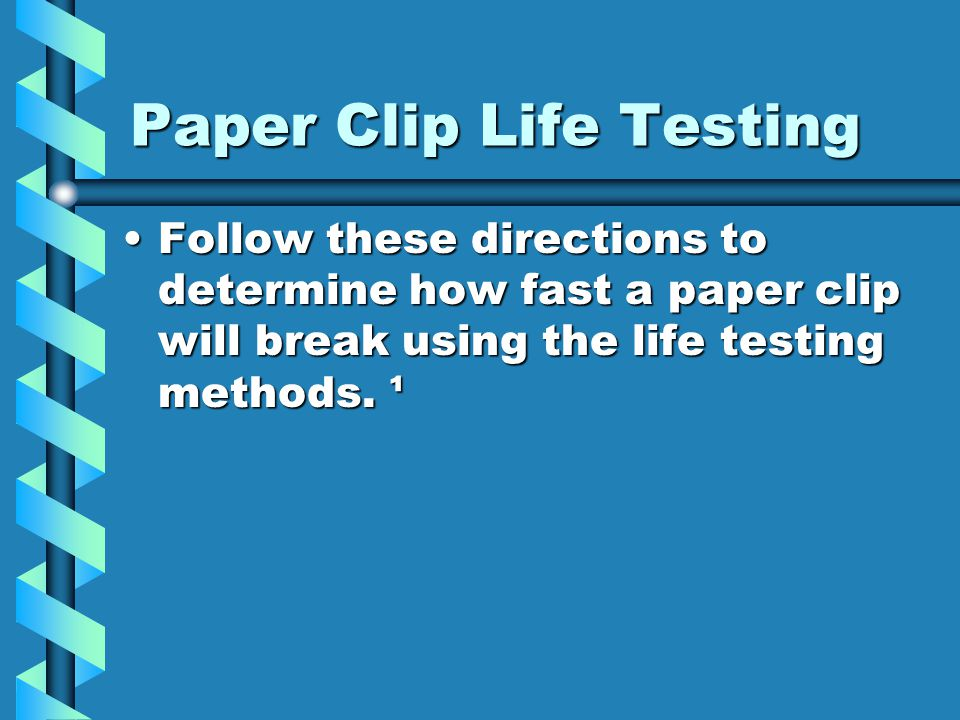 Paper Clip Life Testing