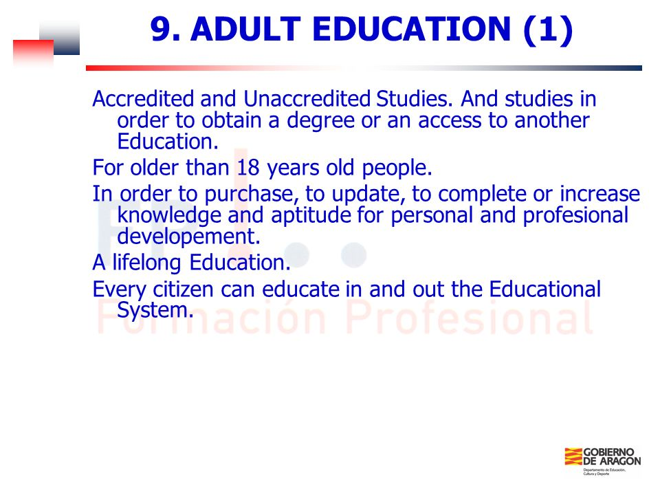9. ADULT EDUCATION (1) Accredited and Unaccredited Studies. And studies in order to obtain a degree or an access to another Education.