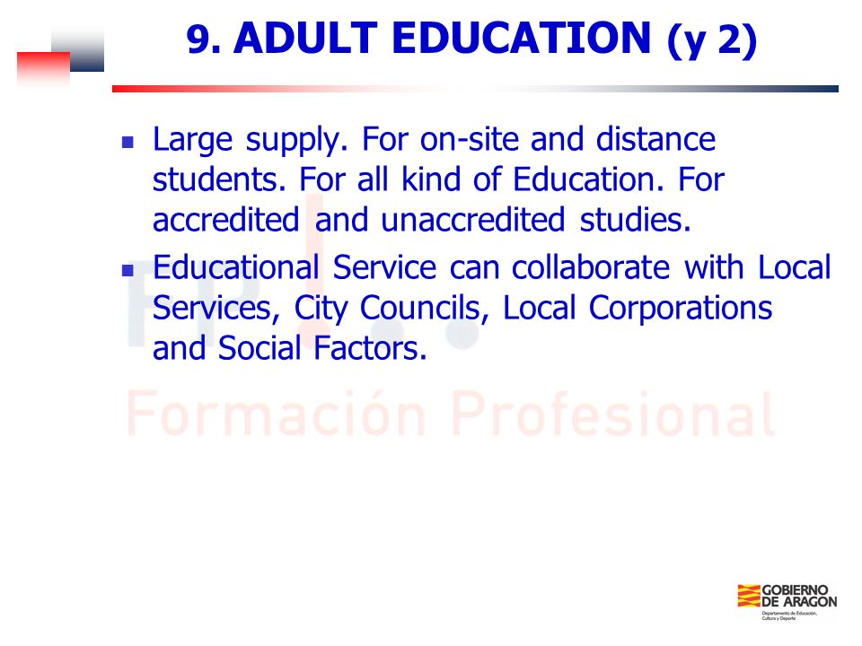 9. ADULT EDUCATION (y 2) Large supply. For on-site and distance students. For all kind of Education. For accredited and unaccredited studies.
