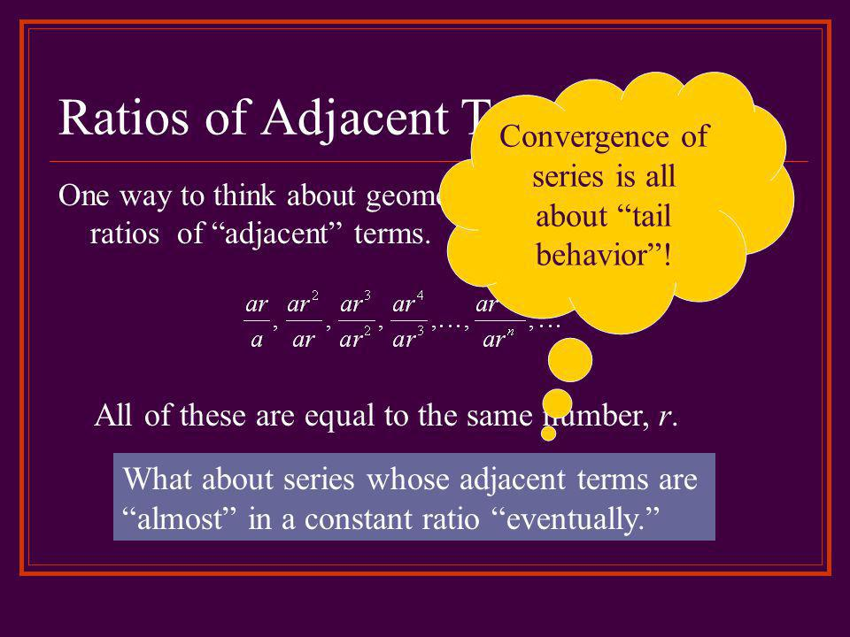 Ratios of Adjacent Terms