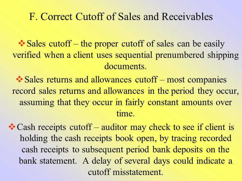 F. Correct Cutoff of Sales and Receivables