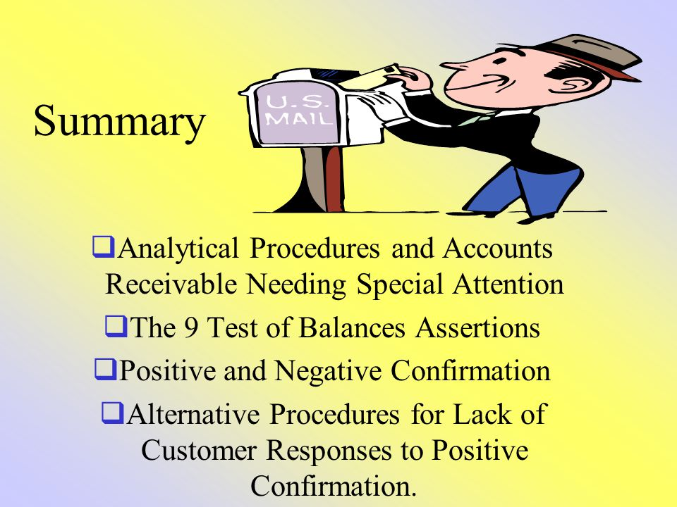 Summary Analytical Procedures and Accounts Receivable Needing Special Attention. The 9 Test of Balances Assertions.