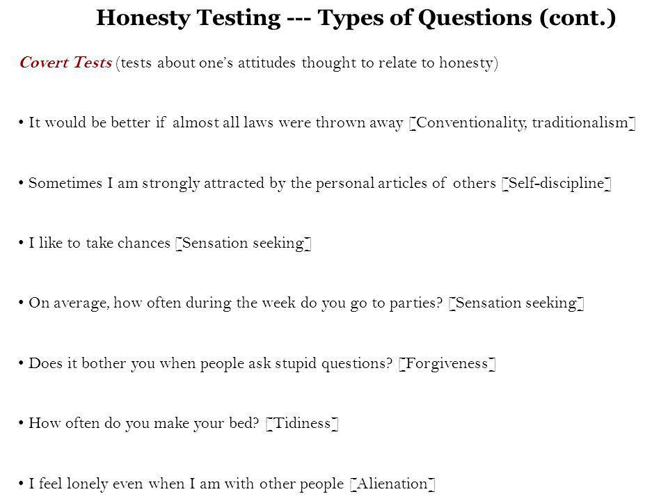 Honesty Testing --- Types of Questions (cont.)