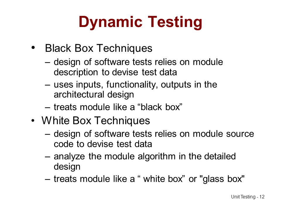 Dynamic Testing Black Box Techniques White Box Techniques