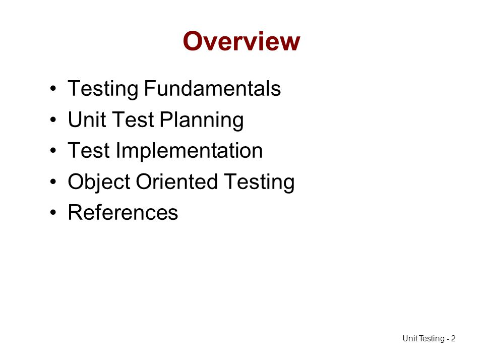 Overview Testing Fundamentals Unit Test Planning Test Implementation
